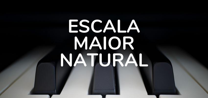 Escala Maior Natural: Todos Os Segredos E Mistérios Revelados