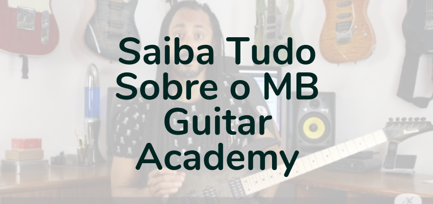 MB Guitar Academy Essencial: Curso de Guitarra do Marcelo Barbosa Online