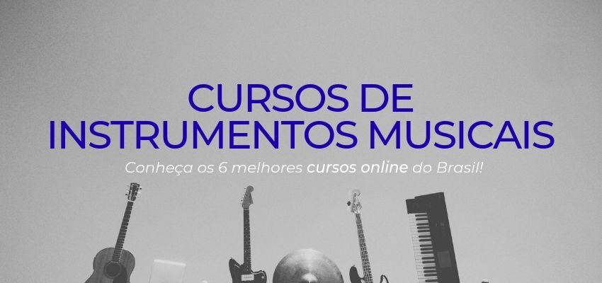 Cursos de Instrumentos Musicais: Os 6 Melhores Cursos Online Para Iniciantes
