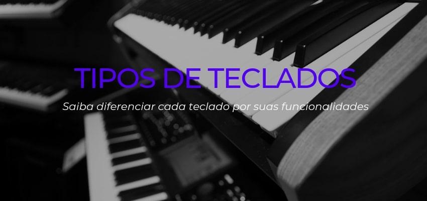 Tipos de Teclados Musicais: Aprenda a Identificar as Diferenças
