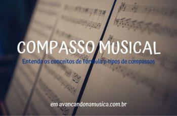 Conceitos e tipos de compasso musical