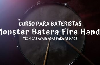 Curso Monster Batera Fire Hands Para Bateristas